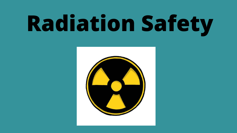 Radiation Safety More Info